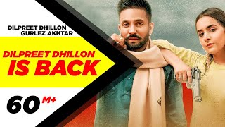 Dilpreet Dhillon Is Back (Full Video)   Karara Jawaab   Ft Gurlez Akhtar   Desi Crew   New Song 2020