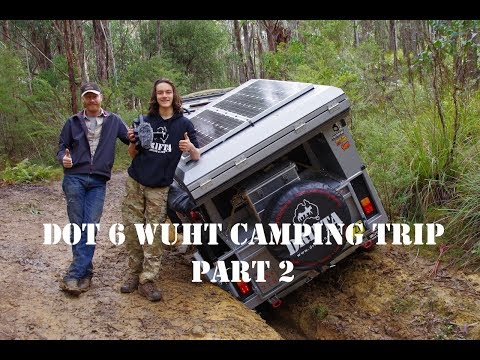 DOT WUHT Camping Trip Part 2