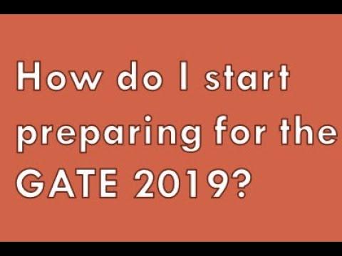 How do i start preparing for the GATE 2019?