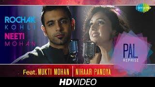 Pal Reprise   Rochak Kohli & Neeti Mohan   HD Video Song