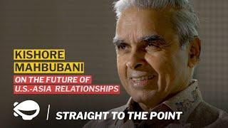Straight to the Point with Kishore Mahbubani