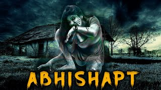 Abhishapt 2020   New Hindi Dubbed Horror Movie HD   Latest Hindi Dubbed Movie 2020