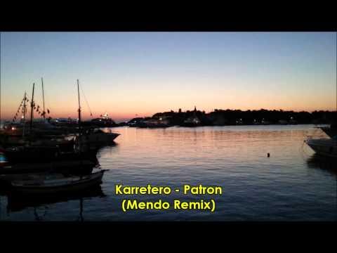 Karretero - Patron (Mendo Remix)