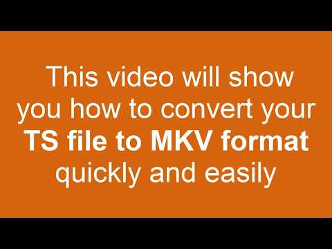 How to Convert TS to MKV