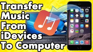 How To Transfer Music From Iphone Ipad Ipod To Pc Or Mac Without Itun