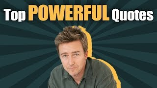TOP MOTIVATIONAL & POWERFUL Edward Norton Quotes | THAT WILL MAKE YOUR LIFE WORTH LIVING