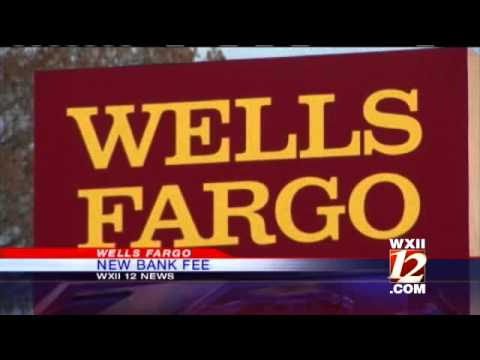 New Bank Fees For Wells Fargo Customers