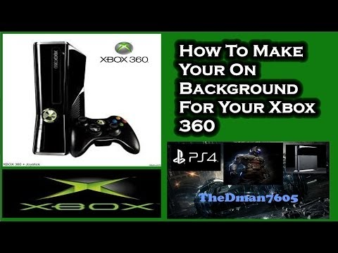 How To Make Your On Background On Xbox 360 (2014)