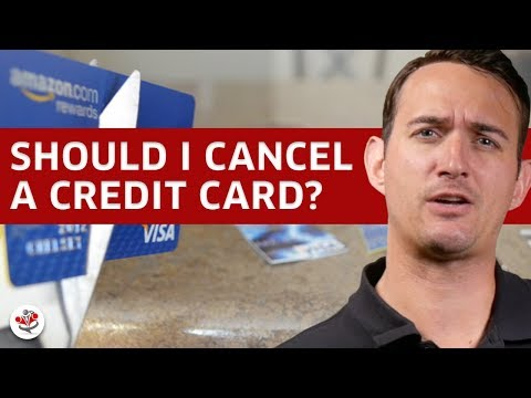 HOW & WHEN TO CANCEL A CREDIT CARD (OR NOT!) ...and how it will affect your Credit Score