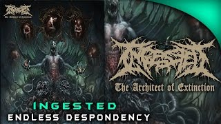 Ingested endless despondency the architect of extinction mp3