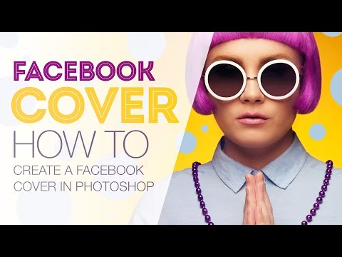 How To Design A Facebook Cover - Photoshop Tutorial
