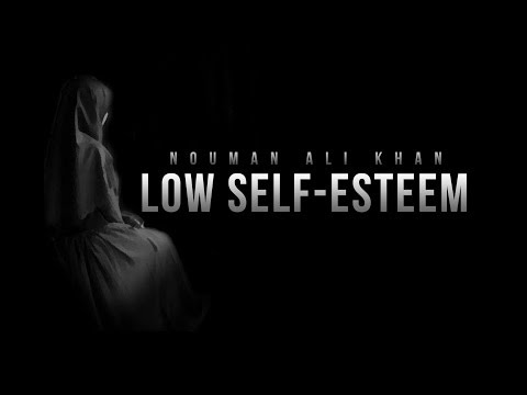 Low Self-Esteem - Nouman Ali Khan