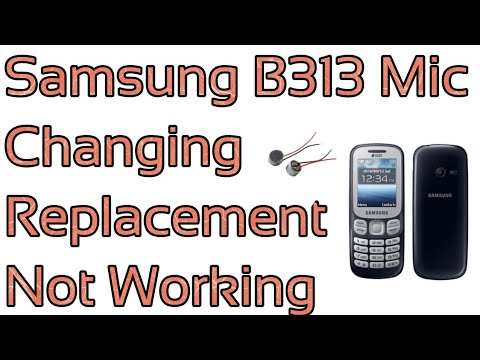 Samsung B313 Mic Changing/Replacement/Not Working