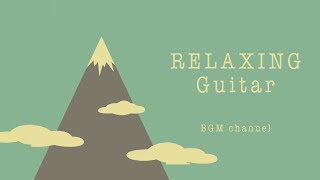 Chill Out Guitar Music - Relaxing Music For Work, Study - Background Music
