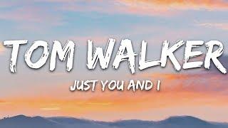 Tom Walker  Just You And I Lyrics