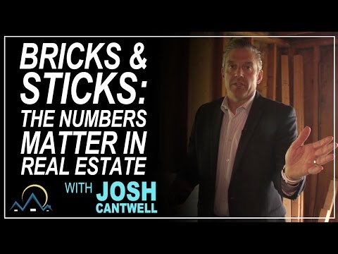 Bricks and Sticks: The Numbers Matter in Real Estate