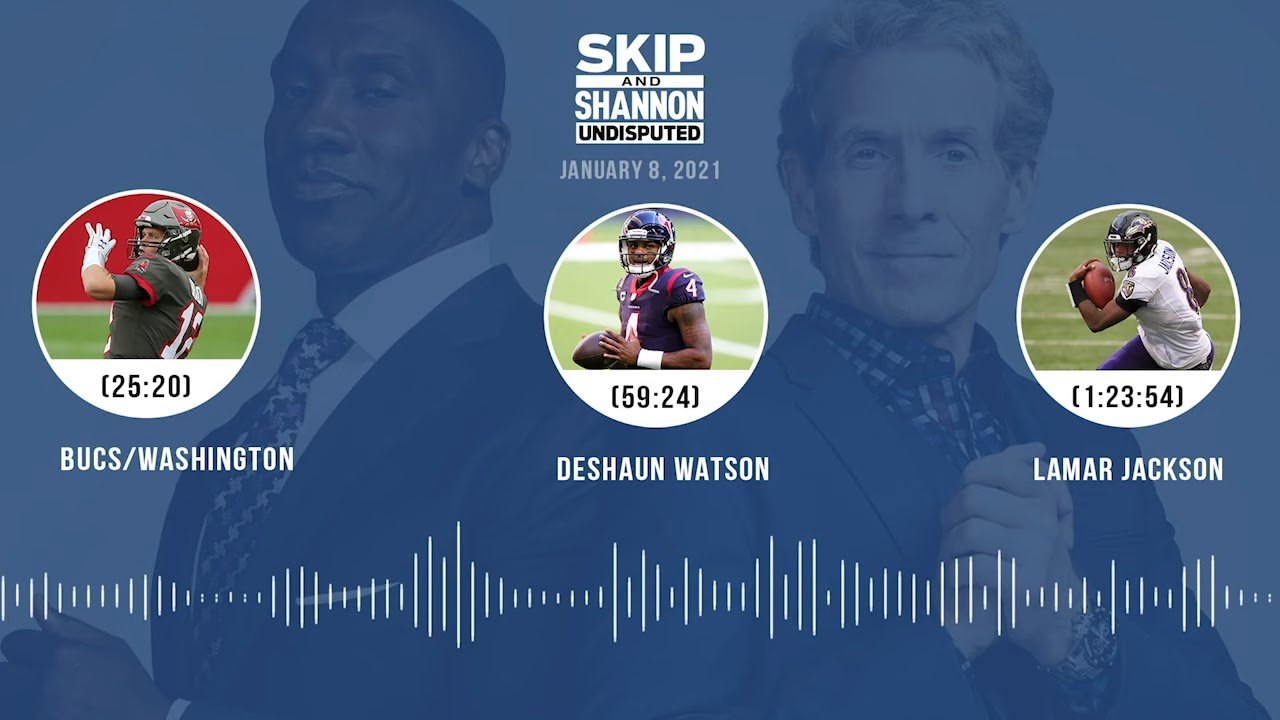 Bucs/Washington, Deshaun Watson, Lamar Jackson (1.8.21) | UNDISPUTED Audio Podcast