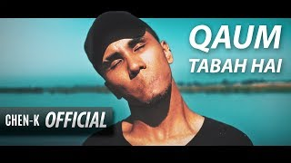 CHEN-K - Qaum Tabah Hai (Official Video) || Urdu Rap