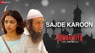 Sajde Karoon | Bombairiya | Radhika Apte | Amjad Nadeem | Yasser Desai | Meraj, Riyaz & Faraz Warsi