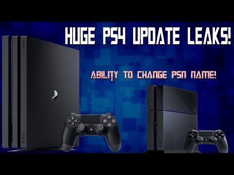 Amazing New PS4 Update Leaks! Ability To Change Your PSN Name And More! WOW!
