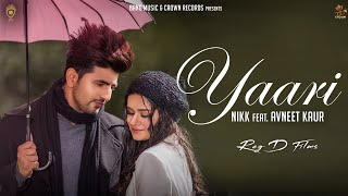 Yaari (Full Audio) Nikk Ft Avneet Kaur | Sharry Maan | Rox A | New Punjabi Songs 2019