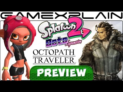 We Played Splatoon 2's Octo Expansion DLC & Octopath Traveler! Hands-On Preview + Gameplay (Switch)