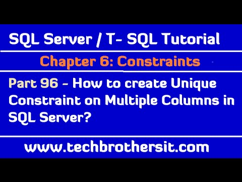 How to create Unique Constraint on Multiple Columns in SQL Server - SQL Server/TSQL Tutorial Part 96