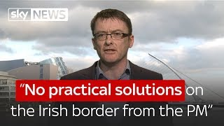 """No practical solutions on the Irish border from the PM"""