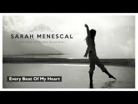Every Beat of my Heart (Rod Stewart´s song) - Sarah Menescal - The Voice of the New Bossa Nova