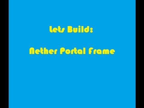 Lets Build: Nether Portal Frame