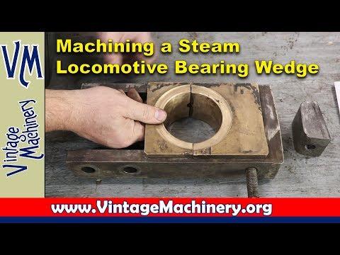 Machining a Steam Locomotive Bearing Wedge