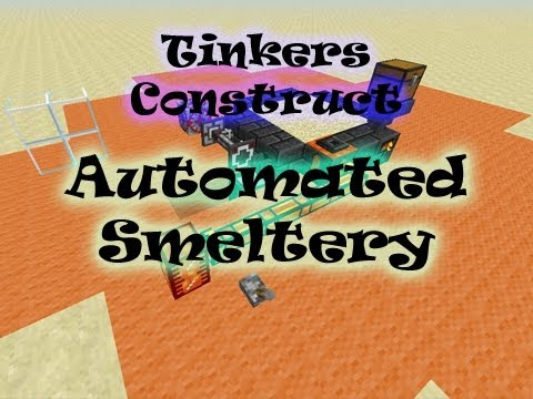 Tinkers Construct - Automated Smeltery Tutorial