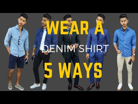 How to Wear Denim Shirts 5 Ways - 5 Summer Looks for Guys!