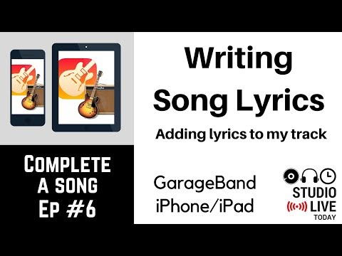 Writing Song Lyrics - GarageBand iOS  (iPhone/iPad) - Complete-a-Song - Episode 6