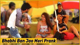Bhabhi Ban Jao Meri Prank - Ft. Oye It's Prank   THF