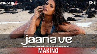 Jaana Ve Song Making - Aksar 2 Behind the Scene | Zareen Khan, Gautam Rode, Abhinav Shukla