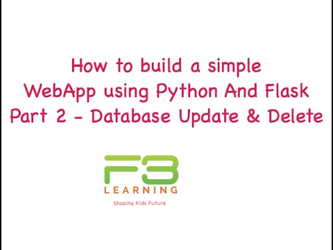 Build WebApp With Python And Flask Part 2b - Database Update and Delete