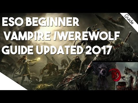 Elder Scrolls Online Beginners Guide - Vampire/Werewolf Everything You Need To Know 2017
