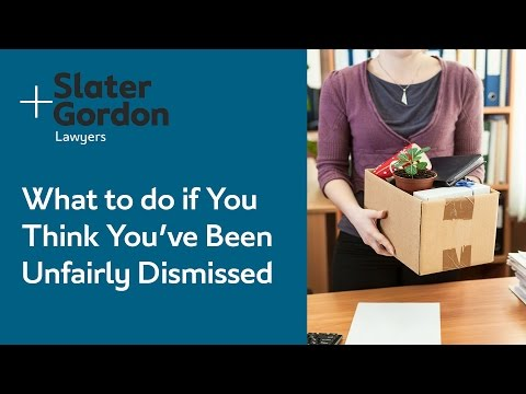 What to do if You Think You've Been Unfairly Dismissed