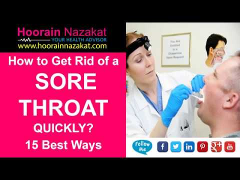 How to Get Rid of A Sore Throat Quickly? 15 Best Ways in 2018
