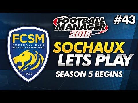 FC Sochaux - Episode 43: Season 5 Begins!   Football Manager 2018 Lets Play
