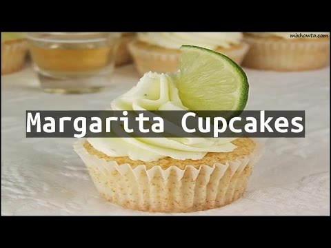 Recipe Margarita Cupcakes