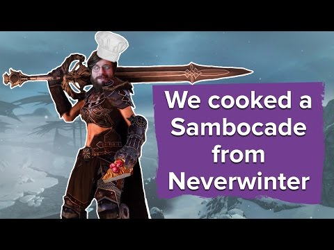 We cooked a sambocade from Neverwinter