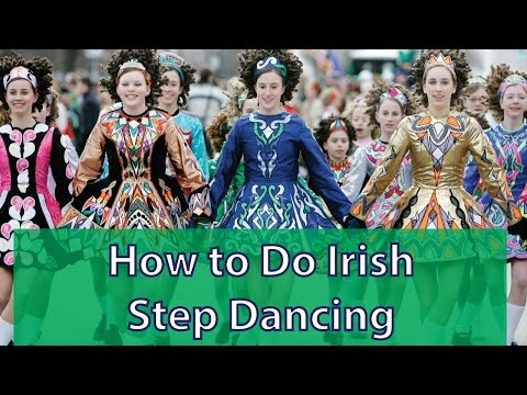How to Do Irish Step Dancing?