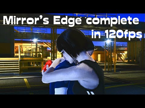 Mirror's Edge 1 complete walkthrough in 120 fps Ultra HD, Hard skill, no crosshair, high quality