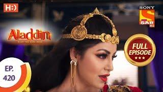 Aladdin - Ep 420 - Full Episode - 25th March 2020
