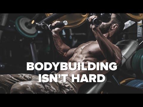 Bodybuilding Really Isn't That Hard
