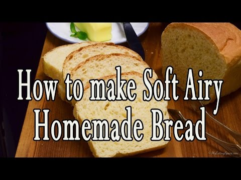 How to make Soft Airy Homemade Bread