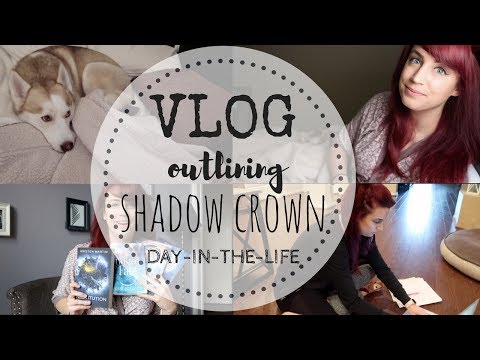 VLOG | Outlining the SHADOW CROWN series | Author Weekend-In-The-Life