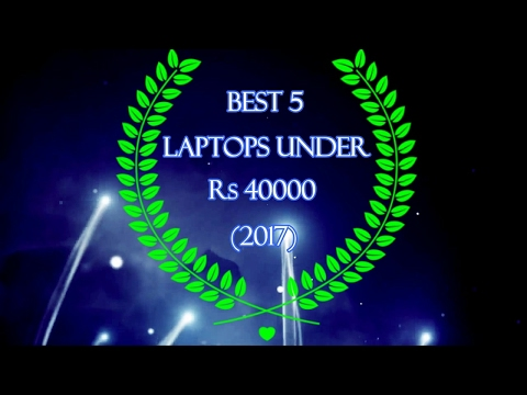 Best laptop under 40000 rupees with pros and cons | Feb 2017